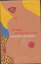 No More Mister Nice Guy by Howard  Jacobson