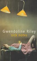 Sick Notes by Gwendoline  Riley