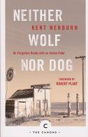 Neither Wolf nor Dog by Kent Nerburn