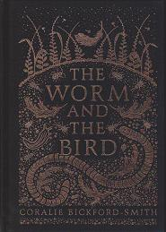 The Worm and the Bird by Coralie  Bickford.Smith