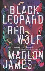 Black Leopard Red Wolf by Marlon James