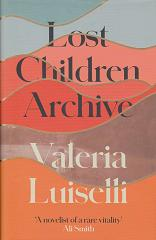 Lost Children Archive by Valeria Luiselli