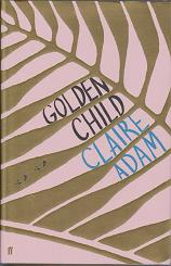 The Golden Child by Claire Adam