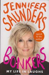 Bonkers. My Life in Laughs by Jennifer  Saunders