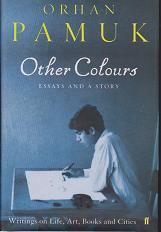 Other Colours - Essays and a Story by Orhan Pamuk