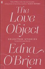 The Love Object - Selected Stories by Edna O'Brien