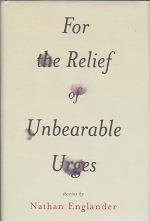 For the Relief of Unbearable Images by Nathan  Englander