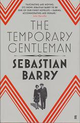 The Temporary Gentleman by Sebastian  Barry