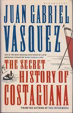 The Secret History of Costaguana by Juan Gabriel Vasquez