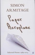Paper Aeroplane - Selected Poems 1989-2014 by Simon  Armitage