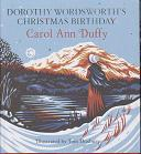 Dorothy Wordsworth's Christmas Birthday  by Carol Ann Duffy
