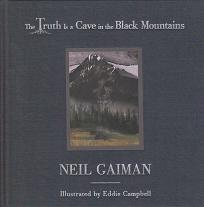 The Truth Is a Cave in the Black Mountains by Neil  Gaiman